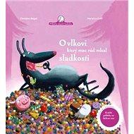 O vlkovi, který moc rád mlsal sladkosti - Kniha