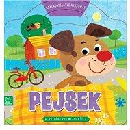 Příběhy pro nejmenší Pejsek - Kniha