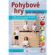 Pohybové hry pro školáky: 129 cvičení pro rozvoj sportovních dovedností - Kniha
