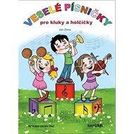 Veselé písničky pro kluky a holčičky - Kniha