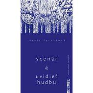 Scenár a Uvidieť hudbu a iné eseje - Kniha