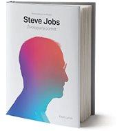 Steve Jobs: Životopisný portrét - Kniha