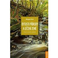 Bytosti přírody a léčení Země: Naturwesen und Erdheilung: Leben mit der Anderswelt - Kniha