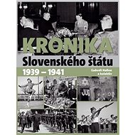 Kronika slovenského štátu 1939 - 1941 - Kniha