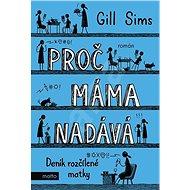 Proč máma nadává: Deník rozčílené matky - Kniha