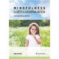 Mindfulness u dětí a dospívajících: 154 technik a aktivit - Kniha