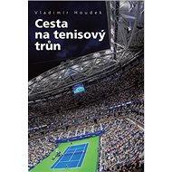 Cesta na tenisový trůn - Kniha