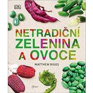 Netradiční zelenina a ovoce - Kniha