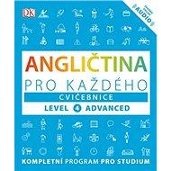 Angličtina pro každého Cvičebnice: Level 4, Advanced - Kniha