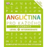 Angličtina pro každého Cvičebnice: Level 3, Intermediate - Kniha