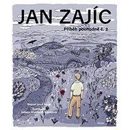 Jan Zajíc: Příběh pochodně č.2 - Kniha