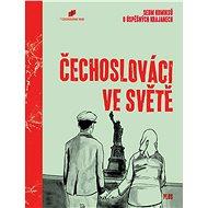 Čechoslováci ve světě: Sedm komiksů o úspěšných krajanech - Kniha