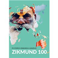 Zikmund 100: Po stopách Zikmunda a Hanzelky - Kniha