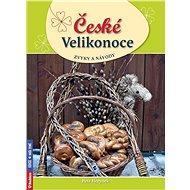 České Velikonoce, zvyky a návody - Kniha