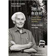 Sloni žijí do sta let (Vychází ke 100. narození M. Zikmunda) - Kniha
