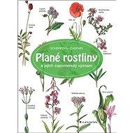 Plané rostliny: a jejich zapomenutý význam - Kniha