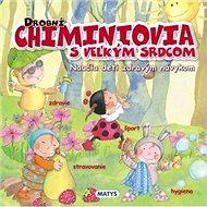 Drobní Chiminiovia s veľkým srdcom: Naučia deti zdravým návykom - Kniha