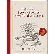Naučte se kreslit Fantastická stvoření a bestie - Kniha
