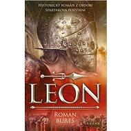 Leon: Historický román z období Spartakova povstání - Kniha