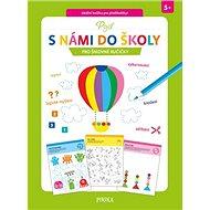 Pro šikovné ručičky: Pojď s námi do školy - Kniha