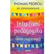 Intuitivní pedagogika: Škola současnosti - Kniha