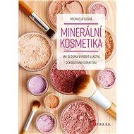 Minerální kosmetika: Jak si doma vyrobit vlastní dekorativní kosmetiku - Kniha