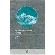 Vzpomínky na horu Čchi-laj - Kniha