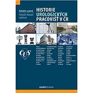 Historie urologických pracovišť v ČR - Kniha