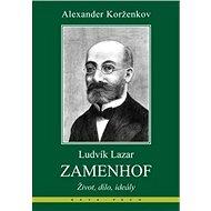 Ludvík Lazar Zamenhof: Život, dílo, ideály - Kniha