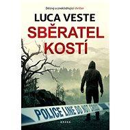 Sběratel kostí: Děsivý a zneklidňující thriller - Kniha