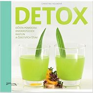 Detox: Očista pomocou divorastúcich rastlin a čerstvých štiav - Kniha