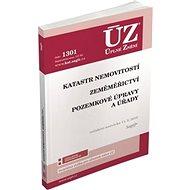 ÚZ 1301 Katastr nemovitostí, Zeměměřictví, Pozemkové úpravy a úřady: podle stavu k 11. 2. 2019 - Kniha