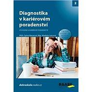 Diagnostika v kariérovém poradenství: Výchovné a kariérové poradenství - Kniha