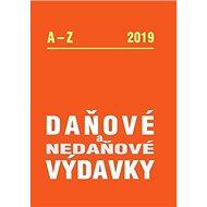 Daňové a nedaňové výdavky 2019: A - Z - Kniha