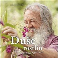 Duše rostlin: Poselství a léčivá síla z bylinné říše - Kniha