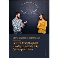 Jevištní tvar jako jedna z možných metod výuky češtiny pro cizince - Kniha