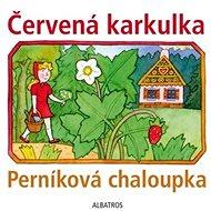 Červená karkulka a Perníková chaloupka - Kniha