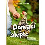 Domácí chov slepic: Nejlepší plemena pro malé zahrady - Kniha