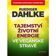 Tajemství životní energie ve veganské stravě - Kniha