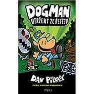 Dogman Utržený ze řetězu - Kniha