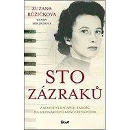 Sto zázraků: Z koncentračních táborů na mezinárodní koncertní pódia - Kniha