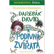 Darebák David a podivná zvířata - Kniha