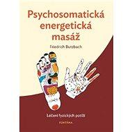 Psychosomatická energetická masáž: Léčení fyzických potíží - Kniha