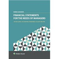Financial Statements for the Needs Of Managers: In the Global Accounting Standards: US GAAP and IFRS - Kniha