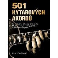 501 kytarových akordů: Ilustrované akordy pro rock, blues, soul, country, jazz a klasickou kytaru - Kniha
