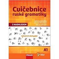 Cvičebnice ruské gramatiky s nadhledem A1 - Kniha