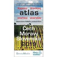 Kapesní atlas vinařství: Čech - Moravy - Slovenska 2019 - Kniha