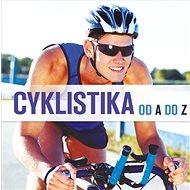 Cyklistika: od A do Z - Kniha