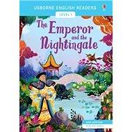 The Emperor and the Nightingale: Usborne English Readers Level 1 - Kniha