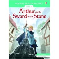Arthur and the Sword in the Stone: Usborne English Readers Level 2 - Kniha